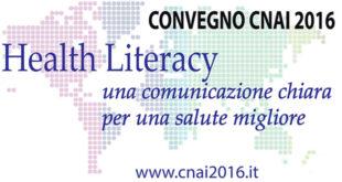 Convegno CNAI 2016. Health Literacy – una comunicazione chiara per una salute migliore